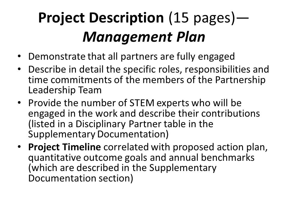 Project Description (15 pages) Management Plan Demonstrate that all partners are fully engaged Describe in detail the specific roles, responsibilities