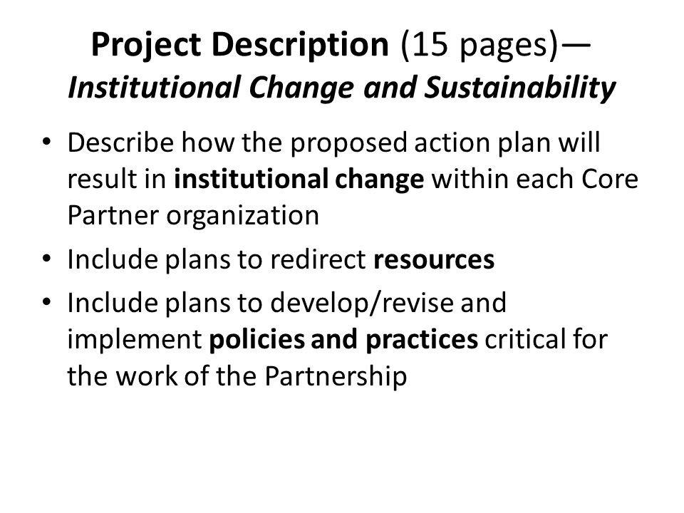 Project Description (15 pages) Institutional Change and Sustainability Describe how the proposed action plan will result in institutional change withi