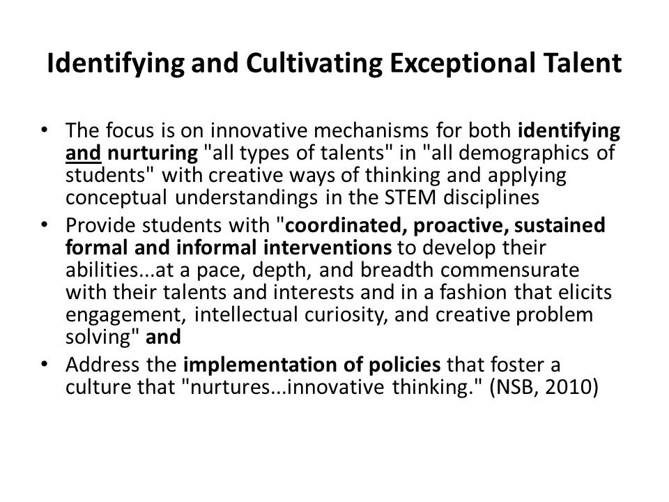 Identifying and Cultivating Exceptional Talent The focus is on innovative mechanisms for both identifying and nurturing