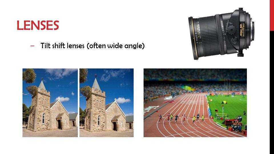 LENSES –Tilt shift lenses (often wide angle)