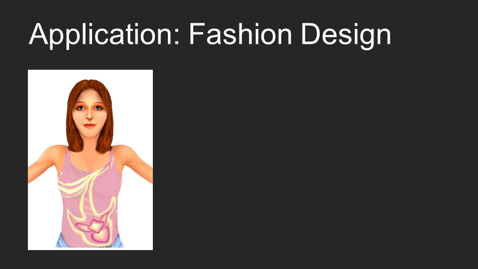 Application: Fashion Design