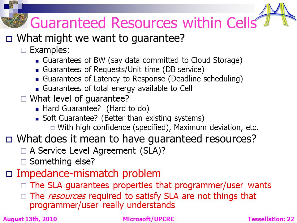 Guaranteed Resources within Cells What might we want to guarantee.