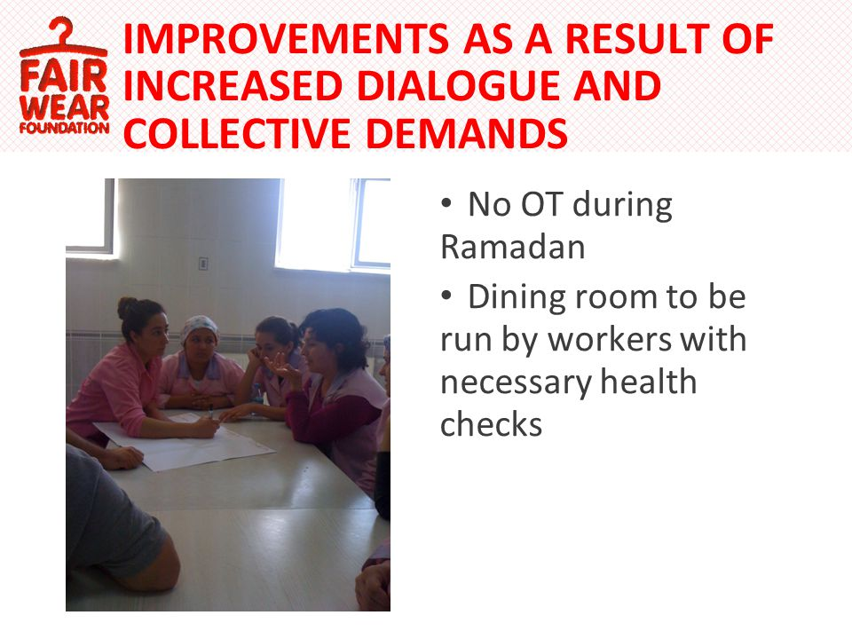 No OT during Ramadan Dining room to be run by workers with necessary health checks IMPROVEMENTS AS A RESULT OF INCREASED DIALOGUE AND COLLECTIVE DEMANDS