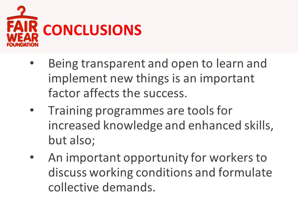 CONCLUSIONS Being transparent and open to learn and implement new things is an important factor affects the success.