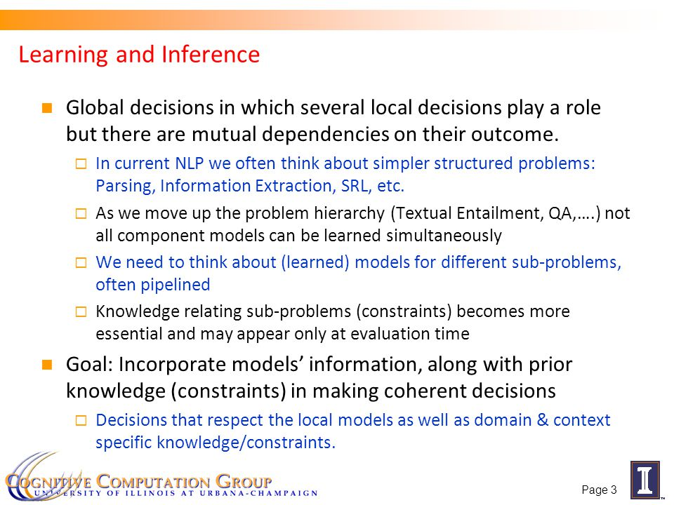 Learning and Inference Global decisions in which several local decisions play a role but there are mutual dependencies on their outcome.