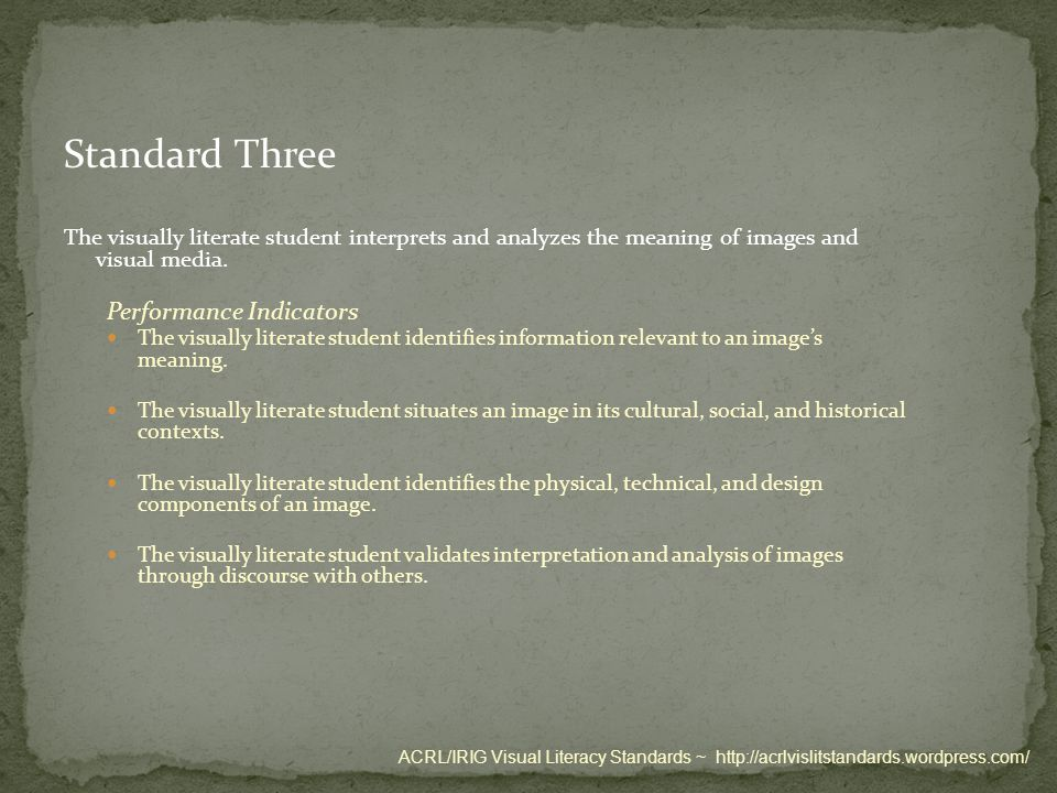 Standard Three The visually literate student interprets and analyzes the meaning of images and visual media.