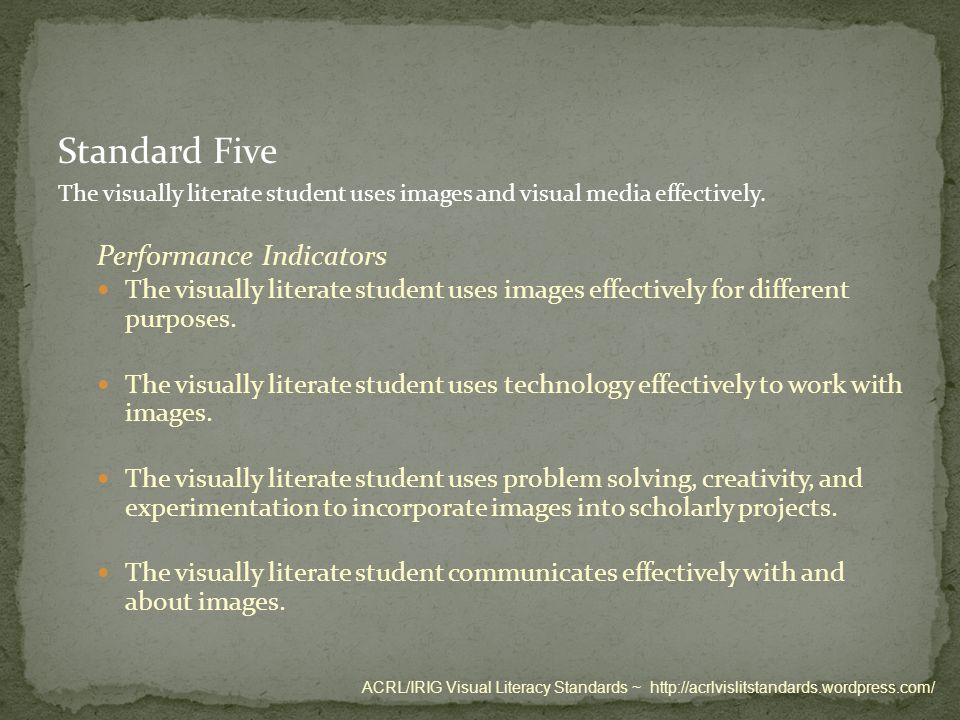 Standard Five The visually literate student uses images and visual media effectively.