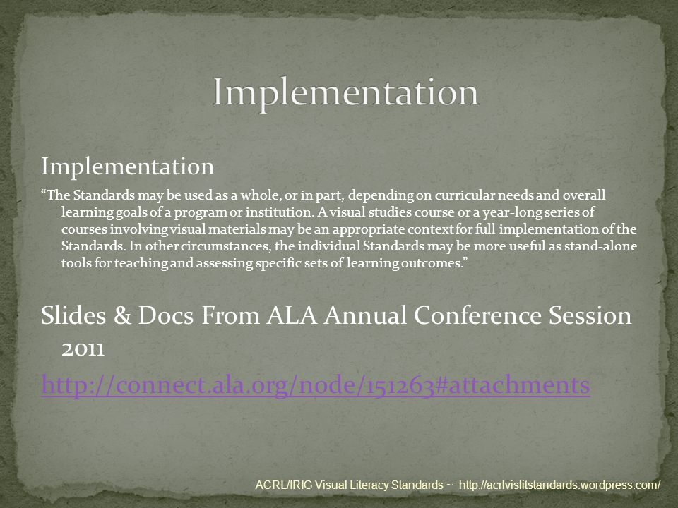 Implementation The Standards may be used as a whole, or in part, depending on curricular needs and overall learning goals of a program or institution.