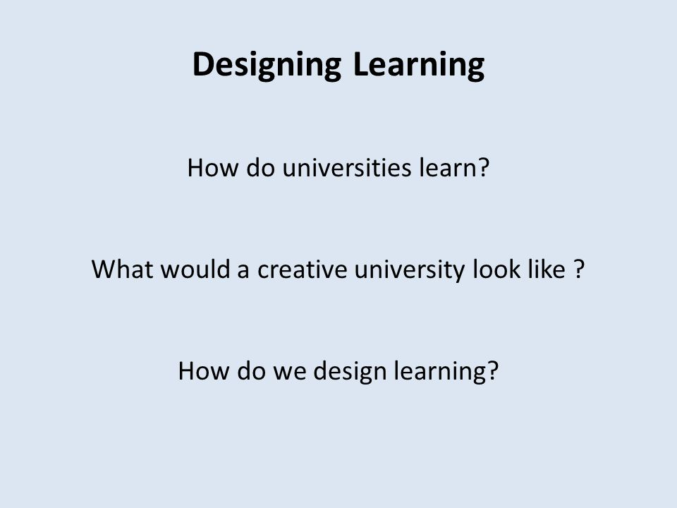 Designing Learning Our challenge: is to understand and design places and spaces of learning and to choreograph their occupation Place : as stable, bounded and fixed Space : as practiced place – created in time through action
