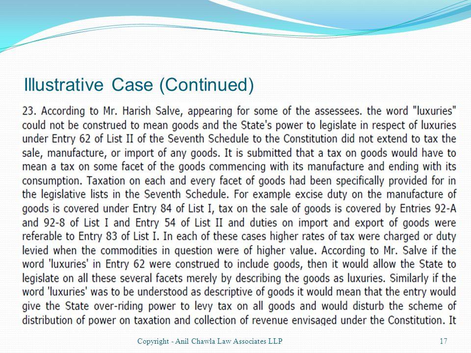 Illustrative Case (Continued) 17Copyright - Anil Chawla Law Associates LLP
