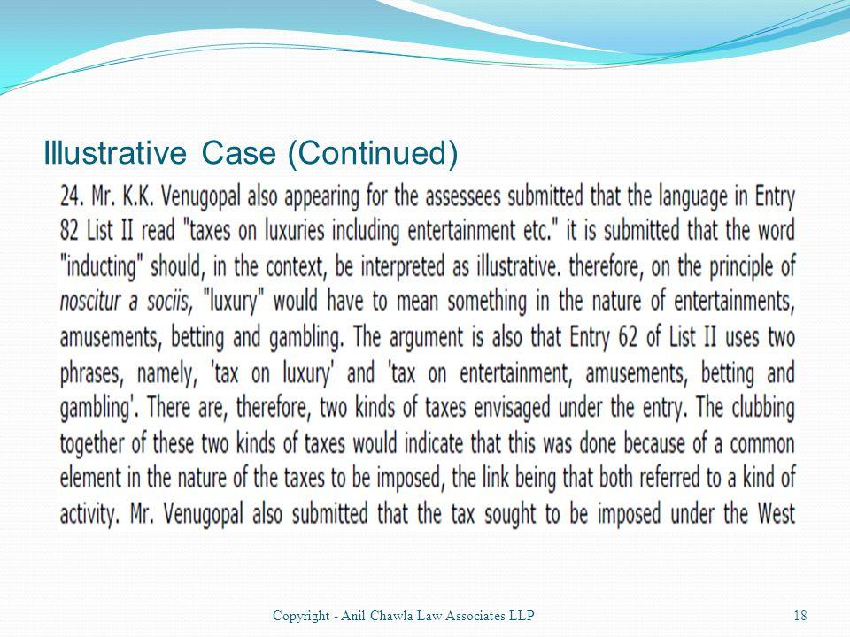Illustrative Case (Continued) 18Copyright - Anil Chawla Law Associates LLP
