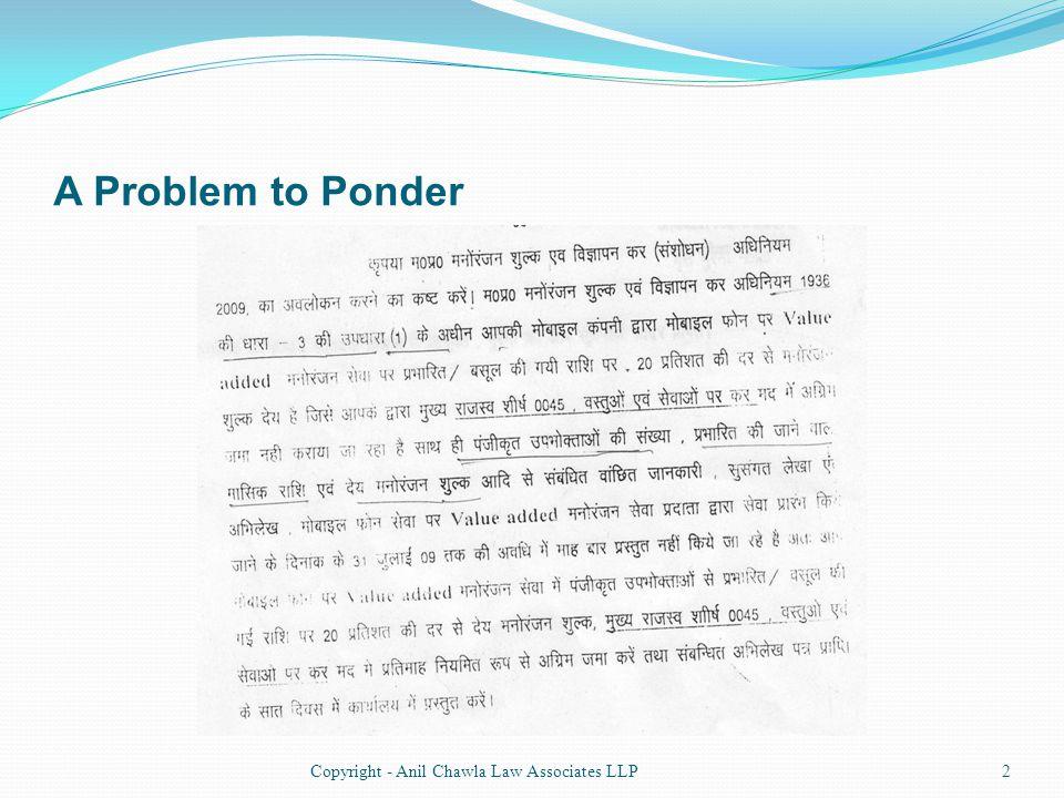 A Problem to Ponder 2Copyright - Anil Chawla Law Associates LLP