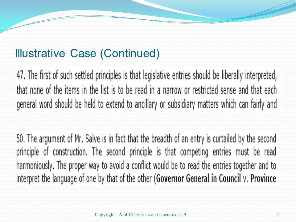 Illustrative Case (Continued) 21Copyright - Anil Chawla Law Associates LLP