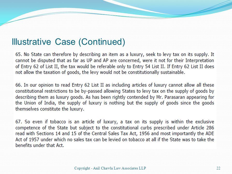Illustrative Case (Continued) 22Copyright - Anil Chawla Law Associates LLP