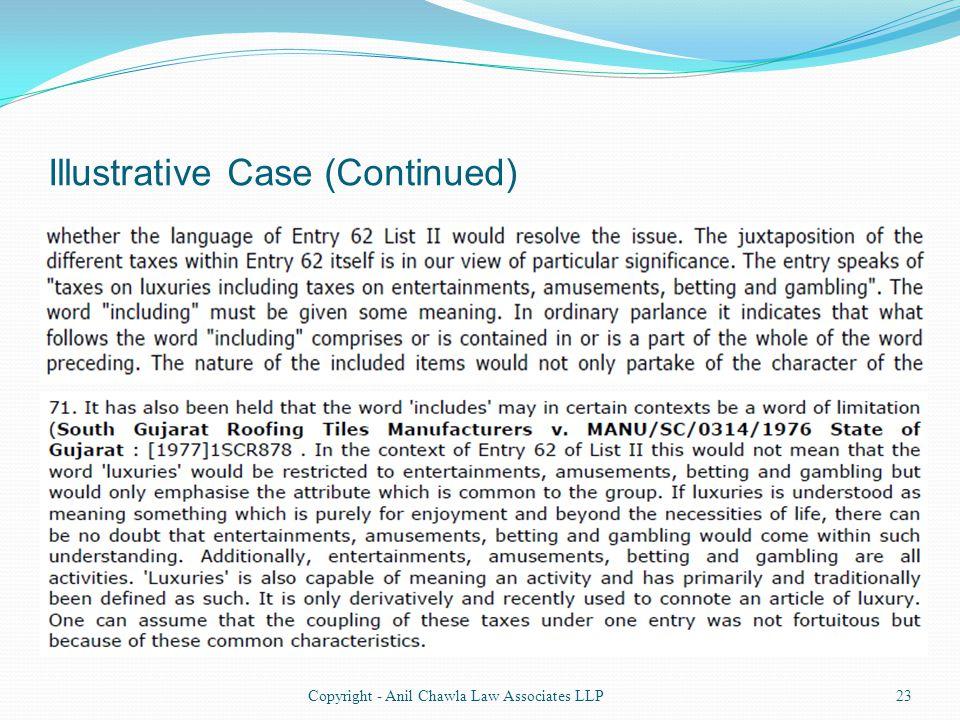 Illustrative Case (Continued) 23Copyright - Anil Chawla Law Associates LLP