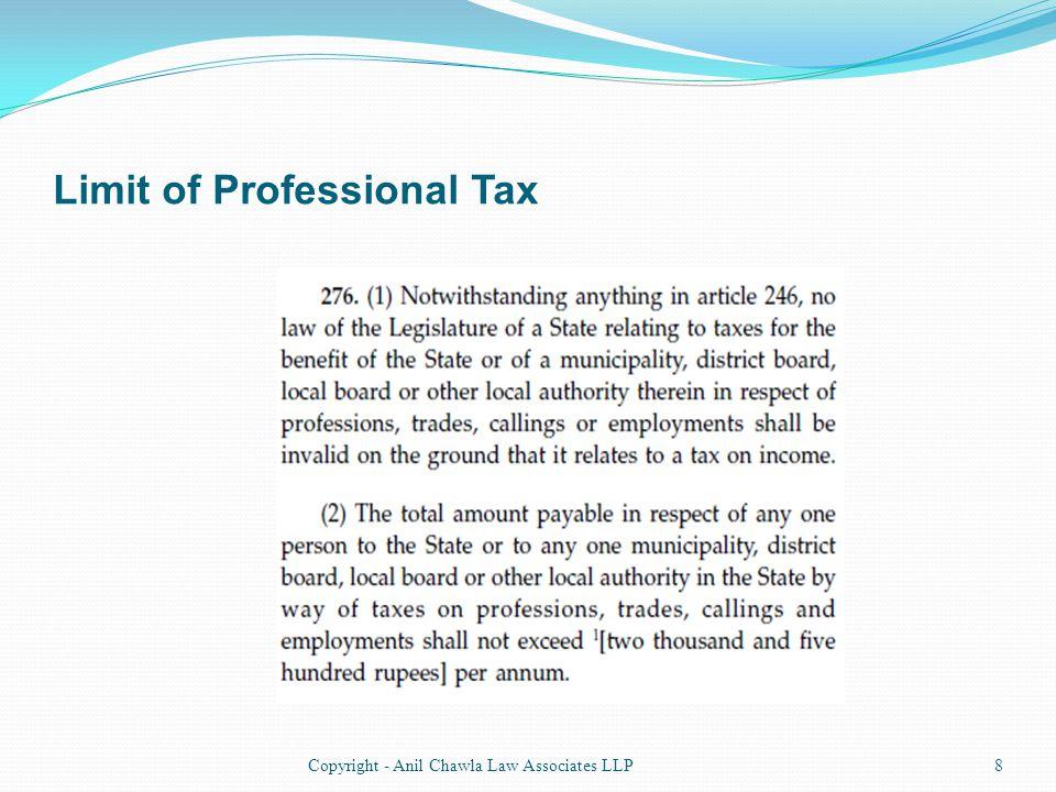 Limit of Professional Tax 8Copyright - Anil Chawla Law Associates LLP