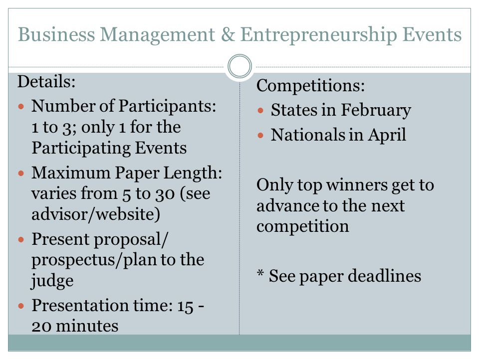 Business Management & Entrepreneurship Events Details: Number of Participants: 1 to 3; only 1 for the Participating Events Maximum Paper Length: varie