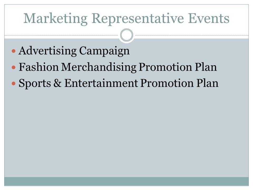 Marketing Representative Events Advertising Campaign Fashion Merchandising Promotion Plan Sports & Entertainment Promotion Plan