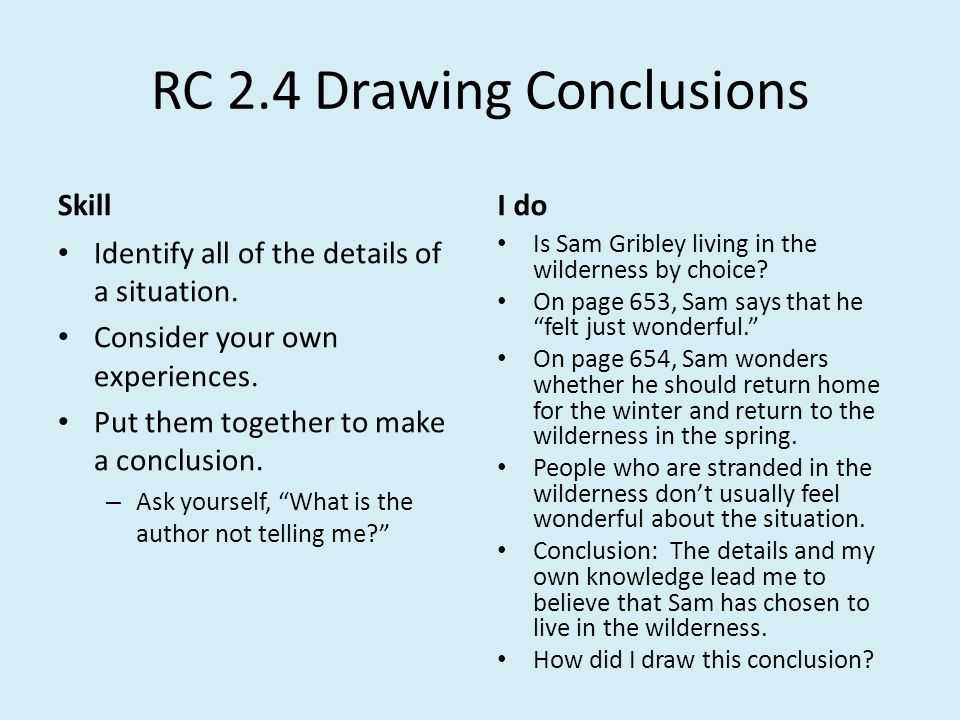 RC 2.4 Drawing Conclusions Skill Identify all of the details of a situation.