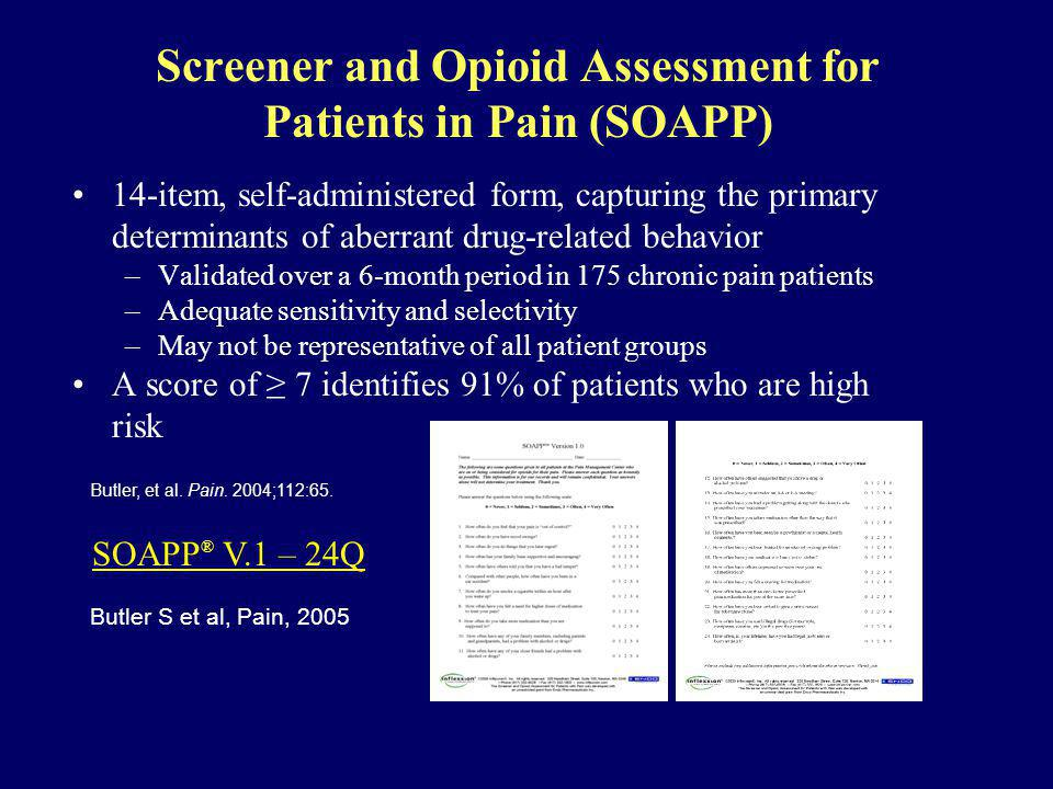 Screener and Opioid Assessment for Patients in Pain (SOAPP) 14-item, self-administered form, capturing the primary determinants of aberrant drug-relat