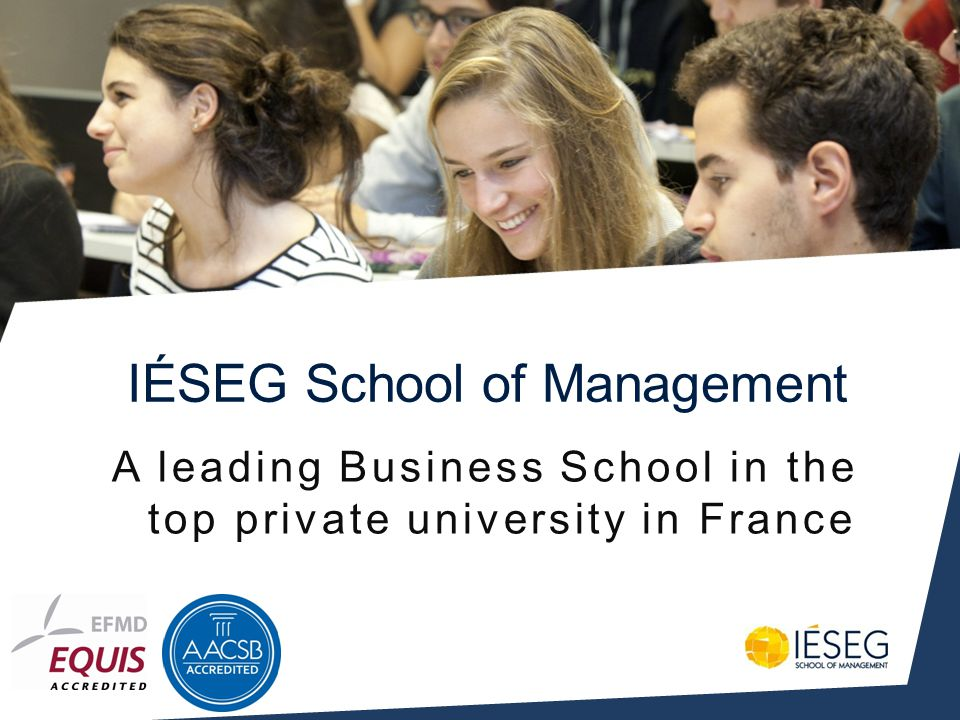 A leading Business School in the top private university in France IÉSEG School of Management