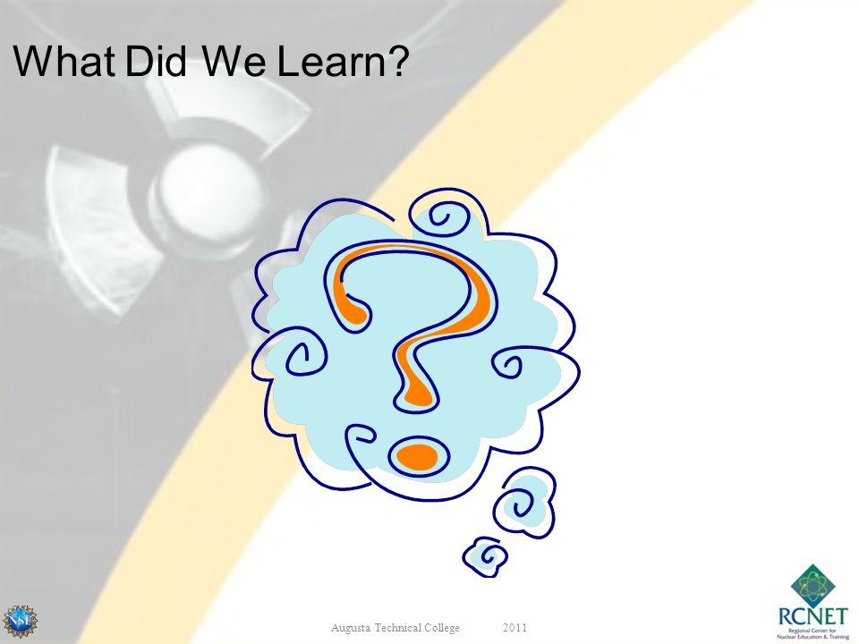 What Did We Learn? Augusta Technical College2011
