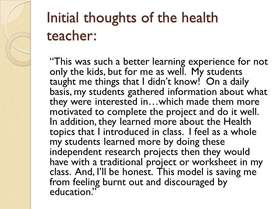 Initial thoughts of the health teacher: This was such a better learning experience for not only the kids, but for me as well. My students taught me th