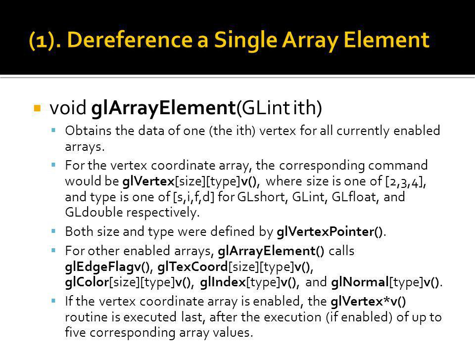 glArrayElement() is usually called between glBegin() and glEnd().