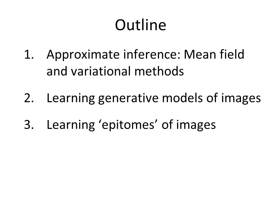 What constitutes an image Uniform 2-D array of color pixels Uniform 2-D array of grey-scale pixels Non-uniform images (eg, retinal images, compressed sampling images) Features extracted from the image (eg, SIFT features) Subsets of image pixels selected by the model (must be careful to represent universe) …