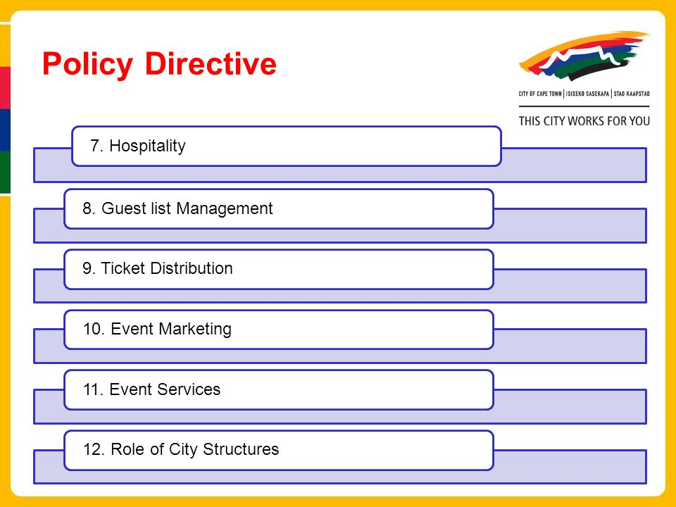 Policy Directive 7. Hospitality8. Guest list Management9.