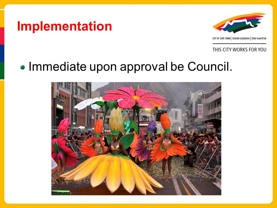 Implementation Immediate upon approval be Council.