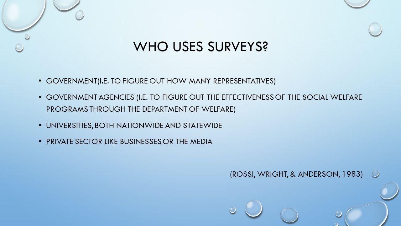 WHO USES SURVEYS. GOVERNMENT(I.E.