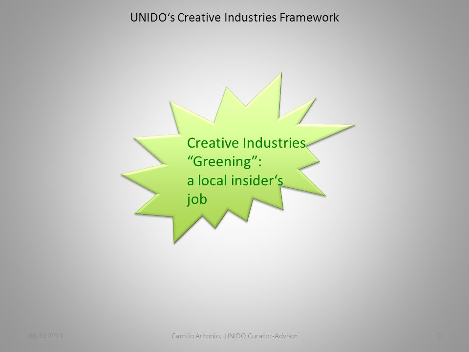 UNIDOs Creative Industries Framework Who imagines the potential for an idea being marketed.