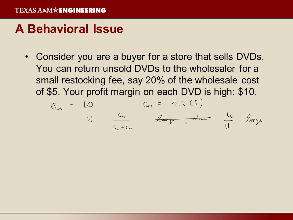 A Behavioral Issue Consider you are a buyer for a store that sells DVDs.