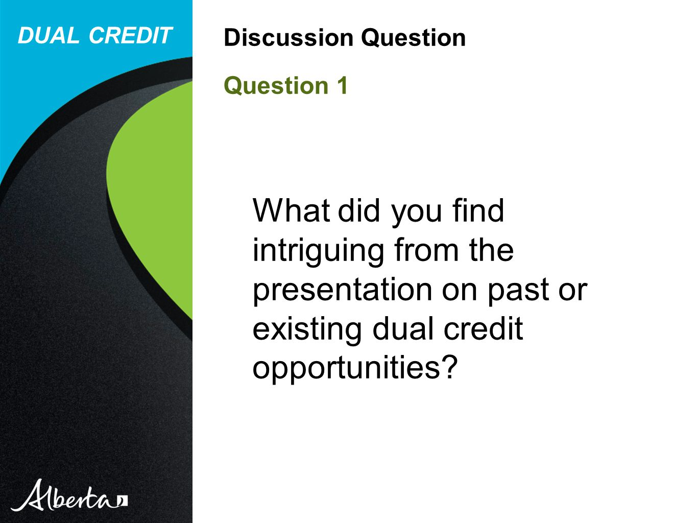 What did you find intriguing from the presentation on past or existing dual credit opportunities.