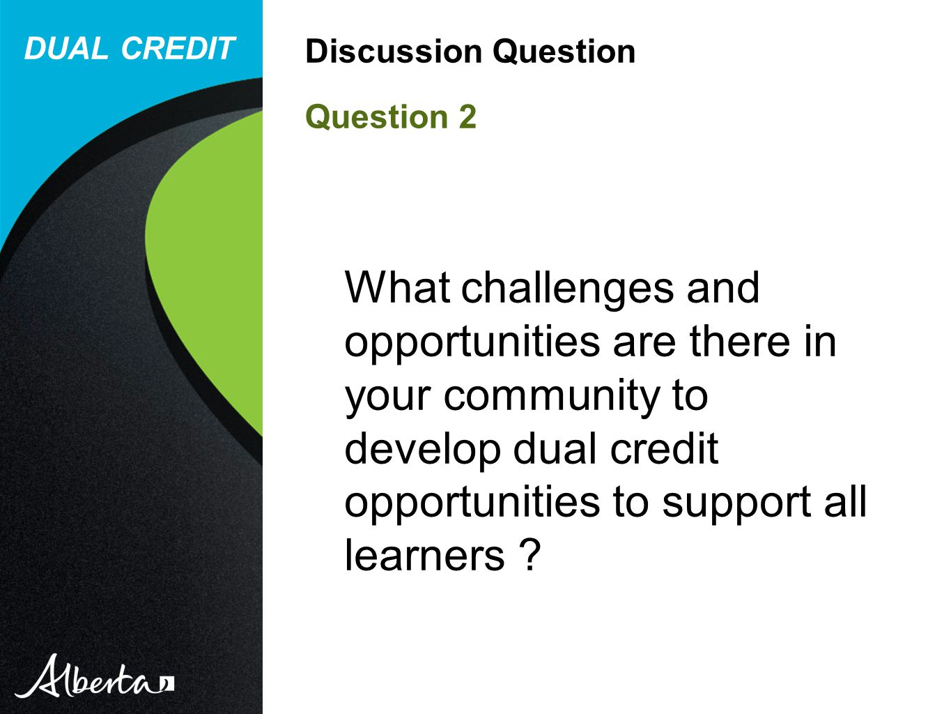 What challenges and opportunities are there in your community to develop dual credit opportunities to support all learners .