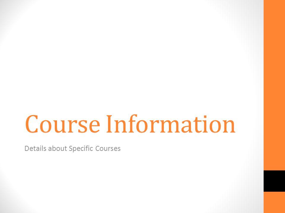 Course Information Details about Specific Courses