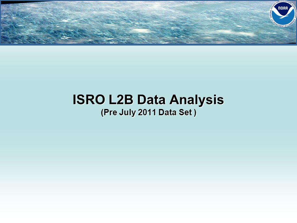 ISRO L2B Data Analysis (Pre July 2011 Data Set )