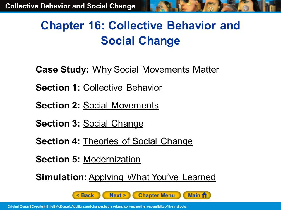 Collective Behavior and Social Change Original Content Copyright © Holt McDougal. Additions and changes to the original content are the responsibility