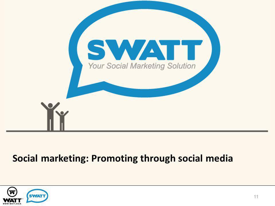 Social marketing: Promoting through social media 11
