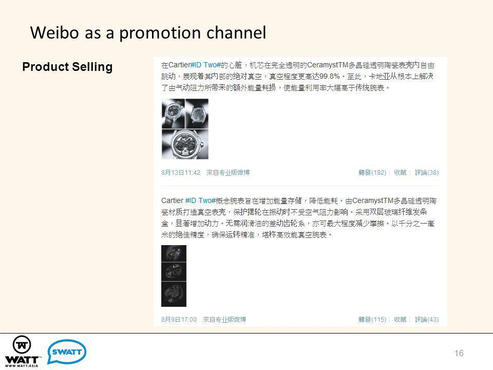 Weibo as a promotion channel 16 Product Selling