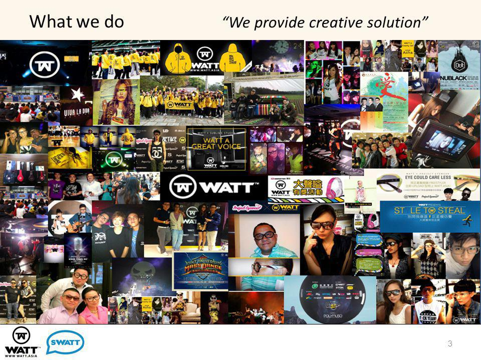 What we do We provide creative solution 3