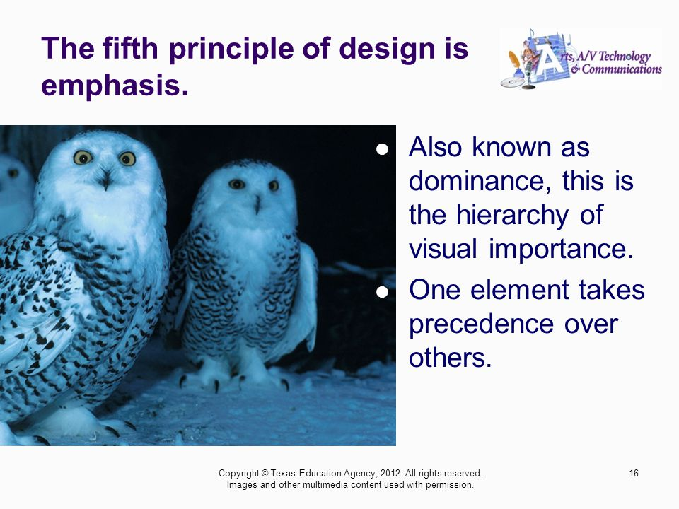 The fifth principle of design is emphasis.