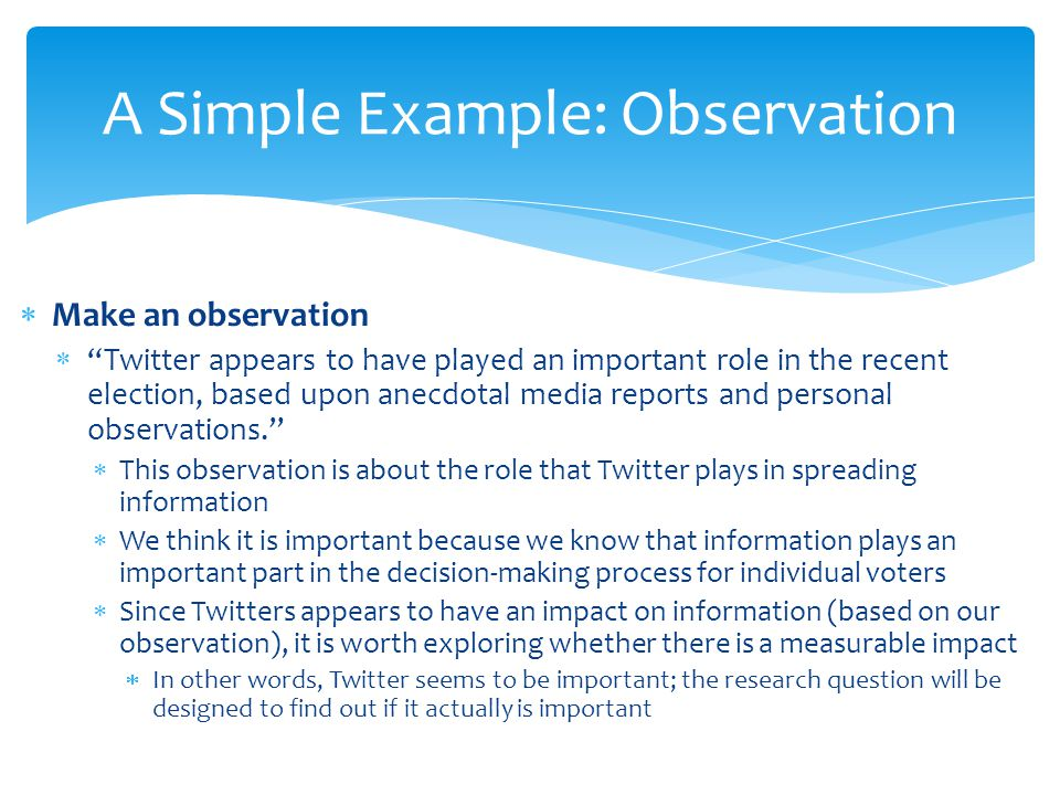 Make an observation Twitter appears to have played an important role in the recent election, based upon anecdotal media reports and personal observati