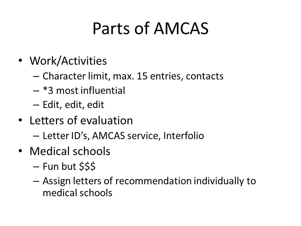 Parts of AMCAS Work/Activities – Character limit, max. 15 entries, contacts – *3 most influential – Edit, edit, edit Letters of evaluation – Letter ID