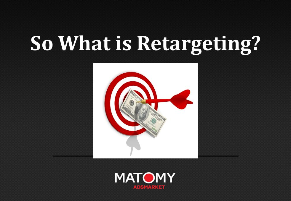So What is Retargeting