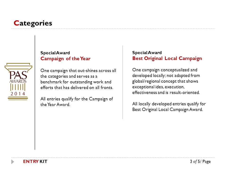 Categories Special Award Campaign of the Year One campaign that out shines across all the categories and serves as a benchmark for outstanding work and efforts that has delivered on all fronts.
