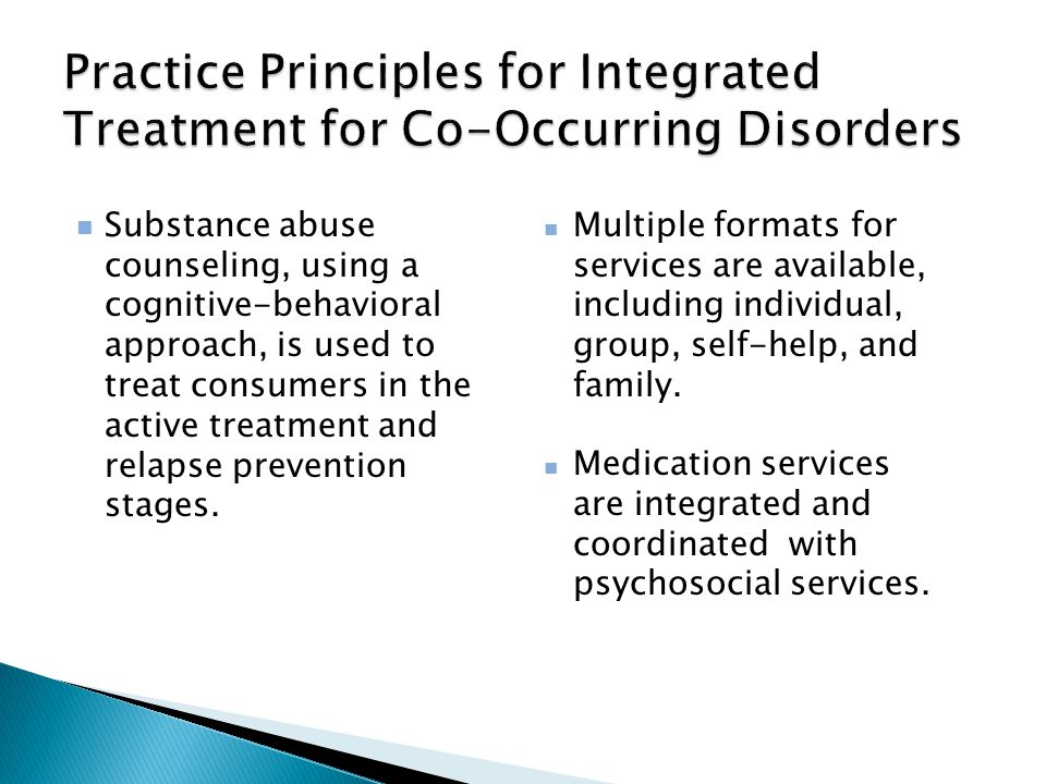 Substance abuse counseling, using a cognitive-behavioral approach, is used to treat consumers in the active treatment and relapse prevention stages. M