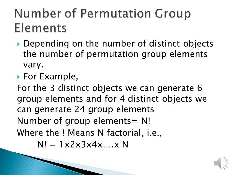 Permutation is the rearranging in a orderly fashion objects or values. Mathematically it defines an operation which arranges a number of objects i.e.