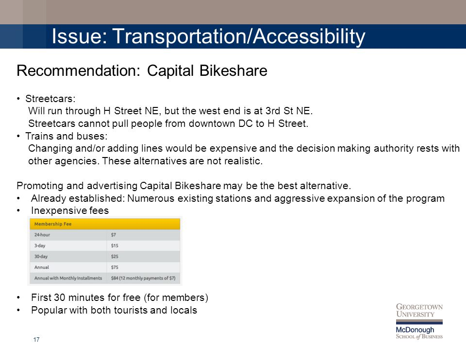 Issue: Transportation/Accessibility 17 Recommendation: Capital Bikeshare Streetcars: Will run through H Street NE, but the west end is at 3rd St NE.